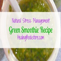 natural stress management green smoothie recipe